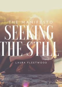 seeking the still manifesto laura fleetwood